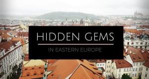 Hidden Gems Of Eastern Europe